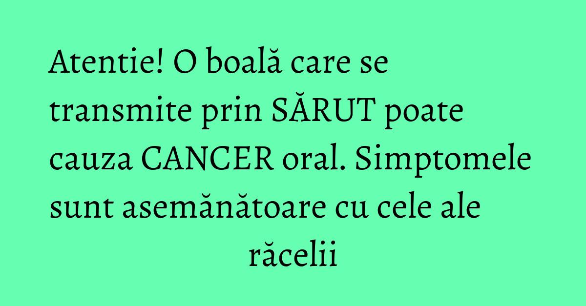 cancerul se poate transmite prin sarut