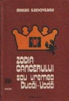 Zodia Cancerului sau vremea Ducai Voda
