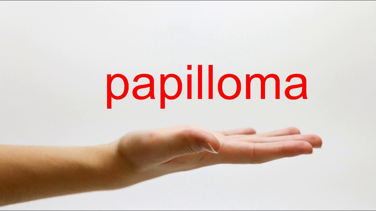 papillomas how to pronounce